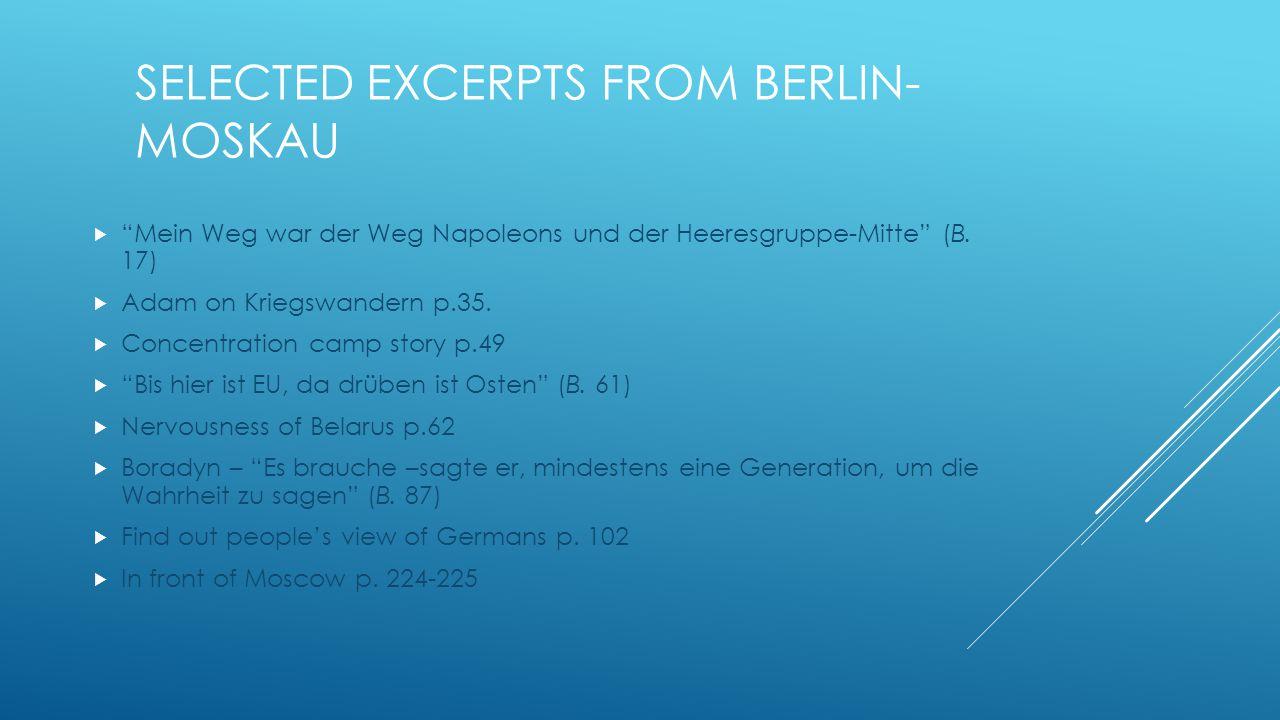 SELECTED EXCERPTS FROM BERLIN- MOSKAU  Mein Weg war der Weg Napoleons und der Heeresgruppe-Mitte (B.