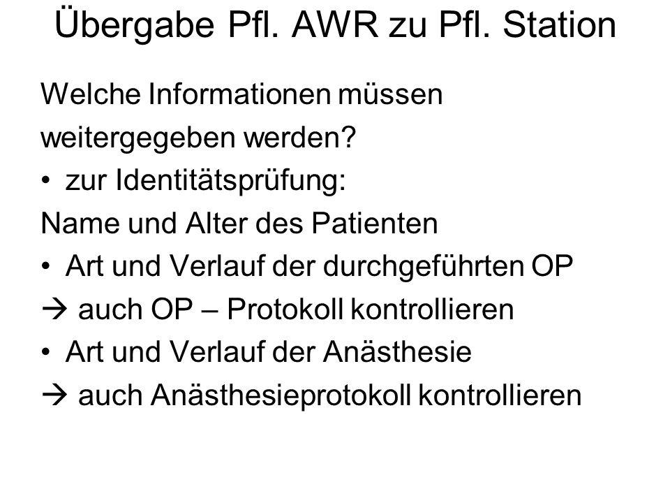 Übergabe Pfl.AWR zu Pfl. Station Welche Informationen müssen weitergegeben werden.