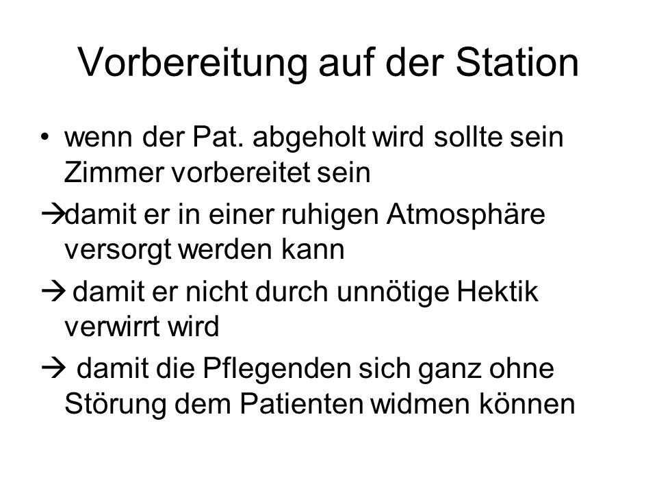 Vorbereitung auf der Station wenn der Pat.