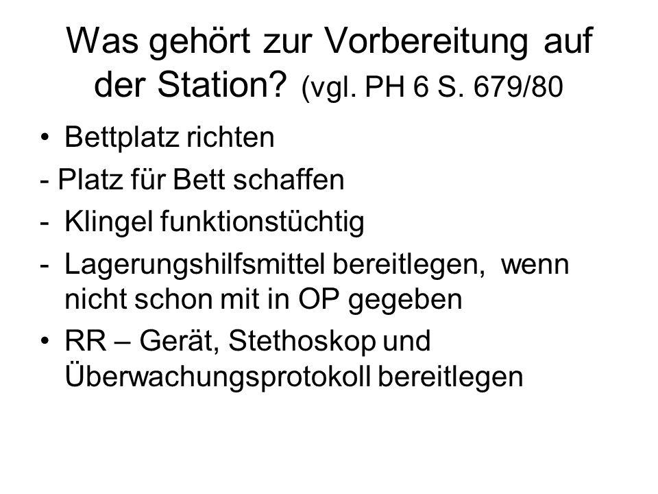 Was gehört zur Vorbereitung auf der Station.(vgl.