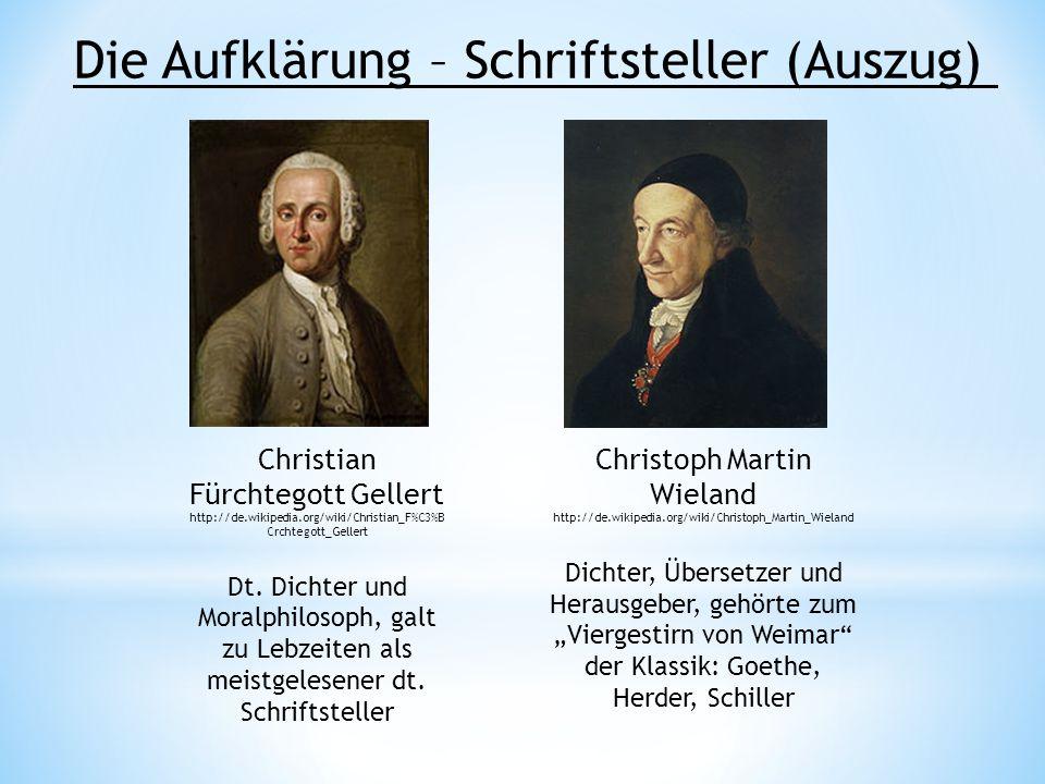 Christian Fürchtegott Gellert http://de.wikipedia.org/wiki/Christian_F%C3%B Crchtegott_Gellert Dt. Dichter und Moralphilosoph, galt zu Lebzeiten als m