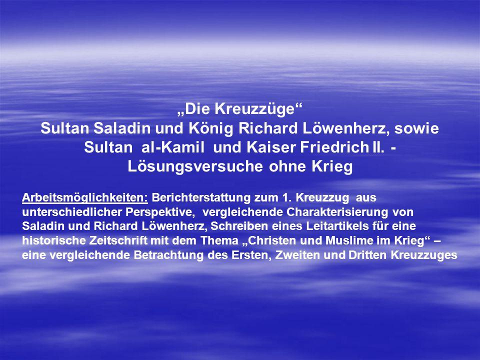 """""""Die Kreuzzüge Sultan Saladin und König Richard Löwenherz, sowie Sultan al-Kamil und Kaiser Friedrich II."""