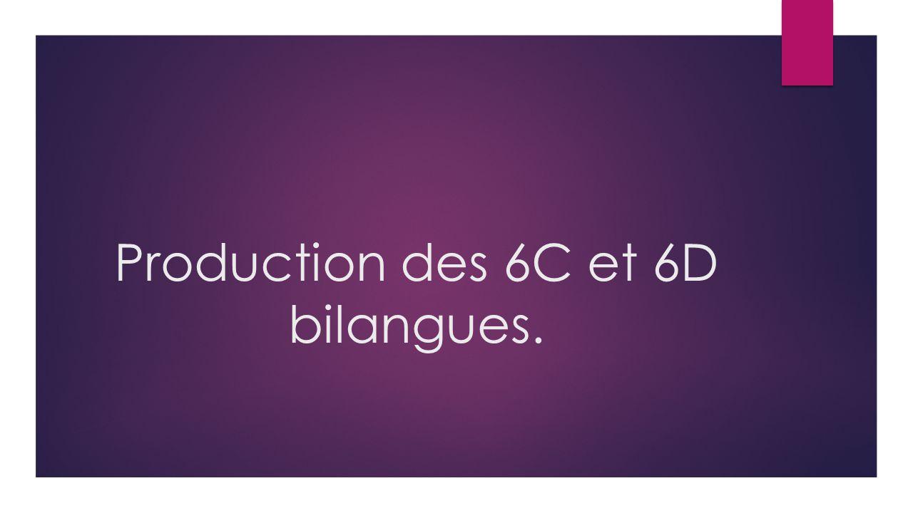 Production des 6C et 6D bilangues.