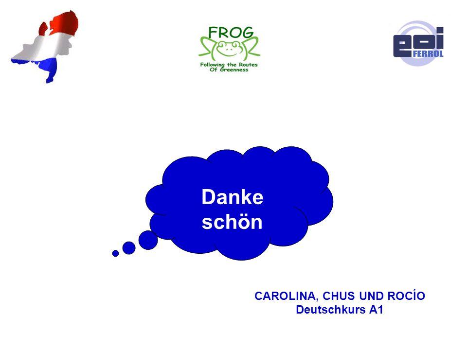 Danke schön CAROLINA, CHUS UND ROCÍO Deutschkurs A1
