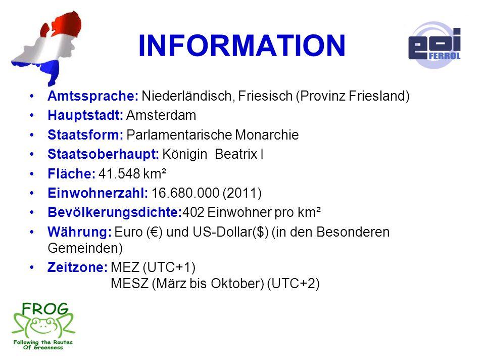 INFORMATION Amtssprache: Niederländisch, Friesisch (Provinz Friesland) Hauptstadt: Amsterdam Staatsform: Parlamentarische Monarchie Staatsoberhaupt: K