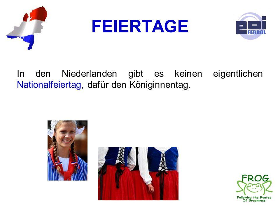 FEIERTAGE In den Niederlanden gibt es keinen eigentlichen Nationalfeiertag, dafür den Königinnentag.