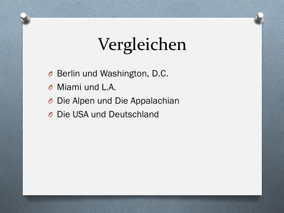 Vergleichen O Berlin und Washington, D.C. O Miami und L.A.