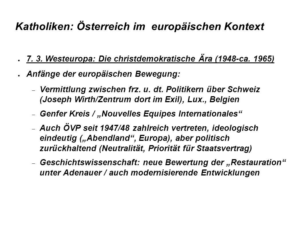 Katholiken: Österreich im europäischen Kontext ● 7. 3. Westeuropa: Die christdemokratische Ära (1948-ca. 1965) ● Anfänge der europäischen Bewegung: 