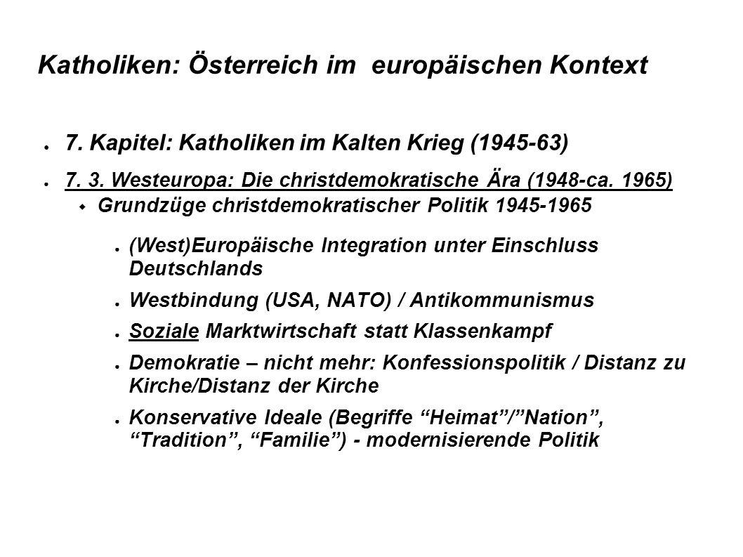 Katholiken: Österreich im europäischen Kontext ● 7. Kapitel: Katholiken im Kalten Krieg (1945-63) ● 7. 3. Westeuropa: Die christdemokratische Ära (194