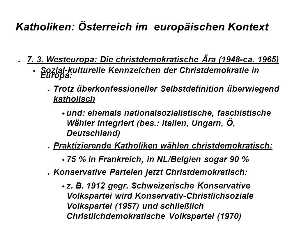 Katholiken: Österreich im europäischen Kontext ● 7. 3. Westeuropa: Die christdemokratische Ära (1948-ca. 1965)  Sozial-kulturelle Kennzeichen der Chr