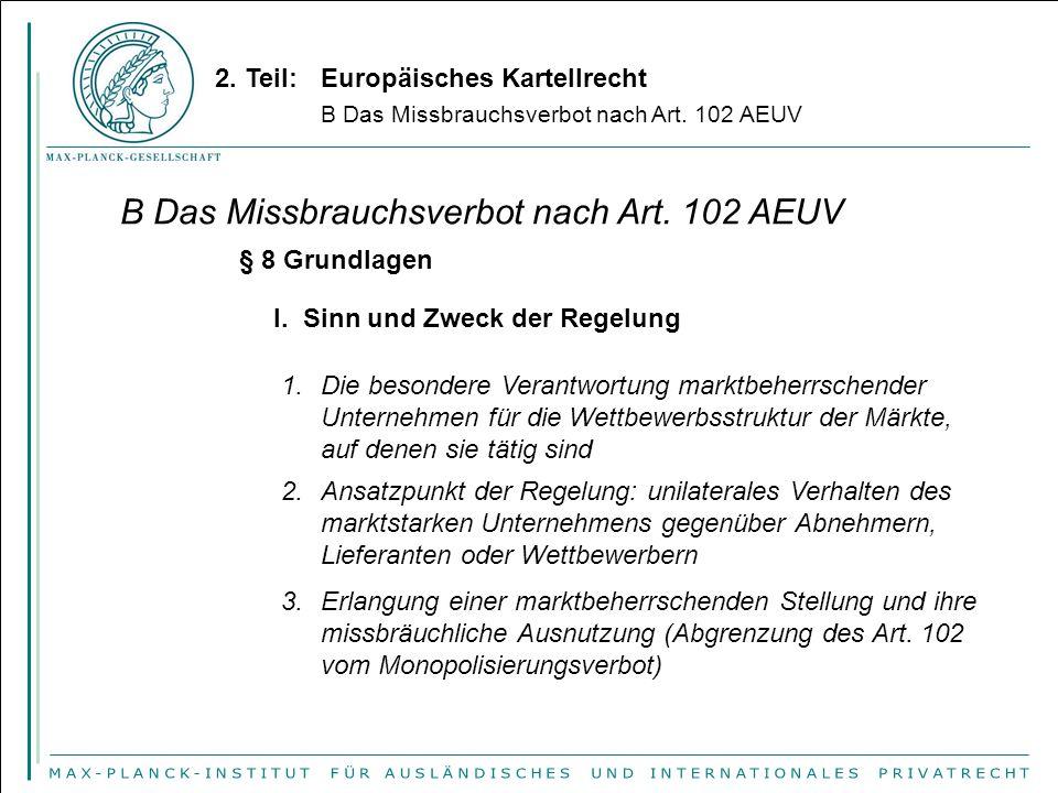 2. Teil:Europäisches Kartellrecht B Das Missbrauchsverbot nach Art. 102 AEUV § 8 Grundlagen I. Sinn und Zweck der Regelung 1.Die besondere Verantwortu