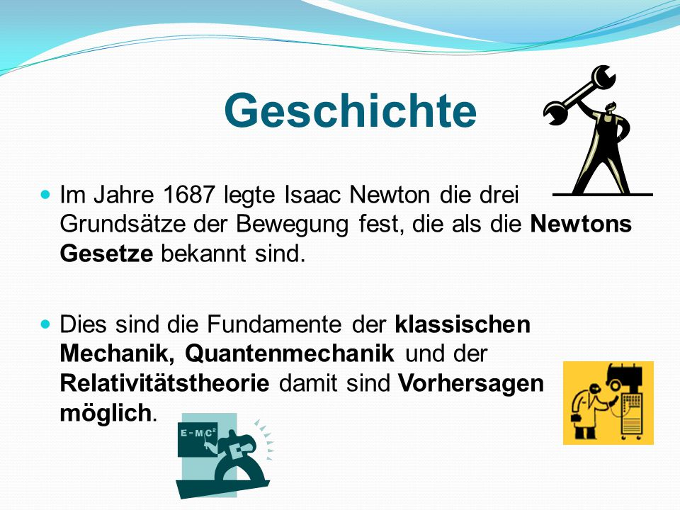 Gliederung 1. Geschichte 2. Newtons Gesetze 3. Impulserhaltungssatz 4. Impuls 5. Erhaltungssätze 6. Abgeschlossenes System 7. Newton Pendel 8. Stoß 9.