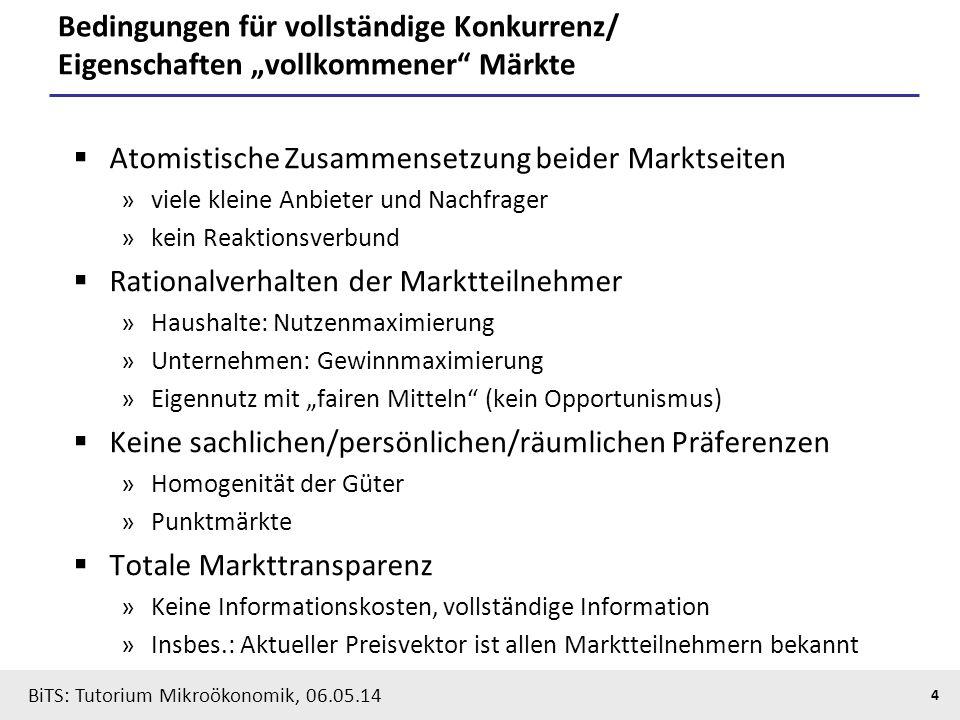 """4 BiTS: Tutorium Mikroökonomik, 06.05.14 Bedingungen für vollständige Konkurrenz/ Eigenschaften """"vollkommener"""" Märkte  Atomistische Zusammensetzung b"""