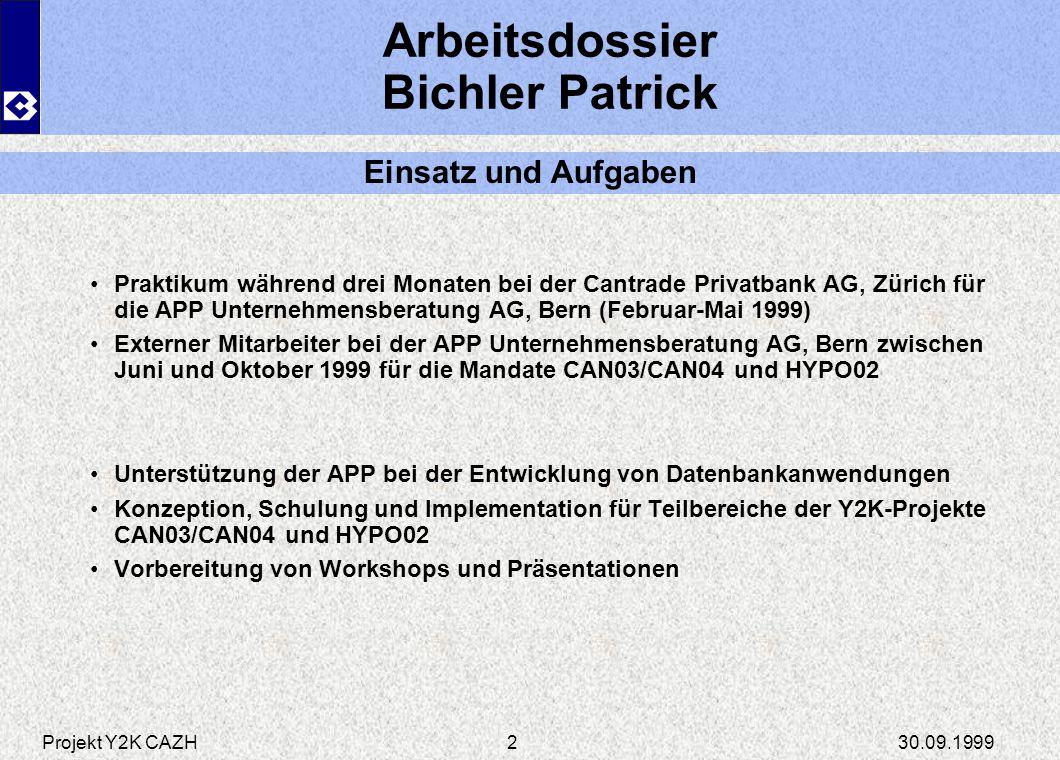 Projekt Y2K CAZH30.09.19992 Arbeitsdossier Bichler Patrick Praktikum während drei Monaten bei der Cantrade Privatbank AG, Zürich für die APP Unternehm