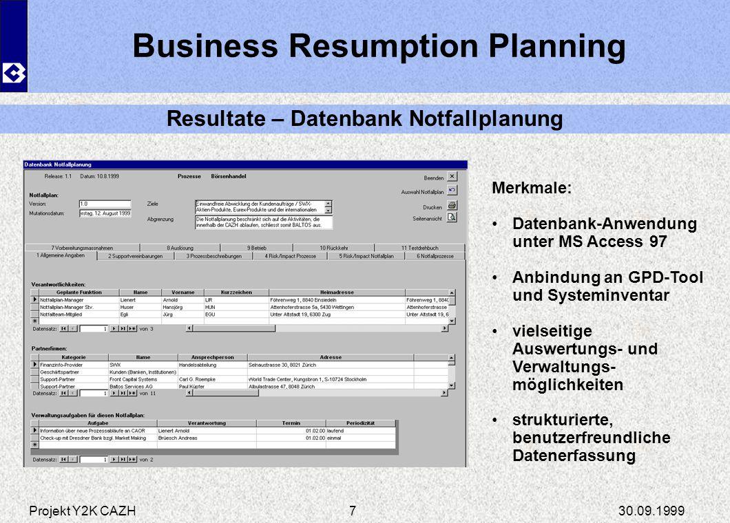 Projekt Y2K CAZH30.09.19997 Business Resumption Planning Resultate – Datenbank Notfallplanung Merkmale: Datenbank-Anwendung unter MS Access 97 Anbindu