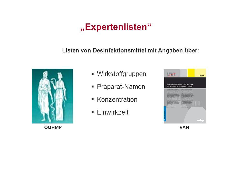 """""""Expertenlisten"""" Listen von Desinfektionsmittel mit Angaben über:  Wirkstoffgruppen  Präparat-Namen  Konzentration  Einwirkzeit ÖGHMP VAH"""