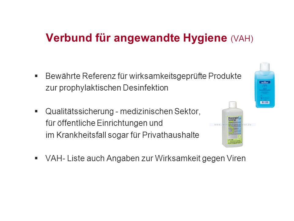 Verbund für angewandte Hygiene (VAH)  Bewährte Referenz für wirksamkeitsgeprüfte Produkte zur prophylaktischen Desinfektion  Qualitätssicherung - me