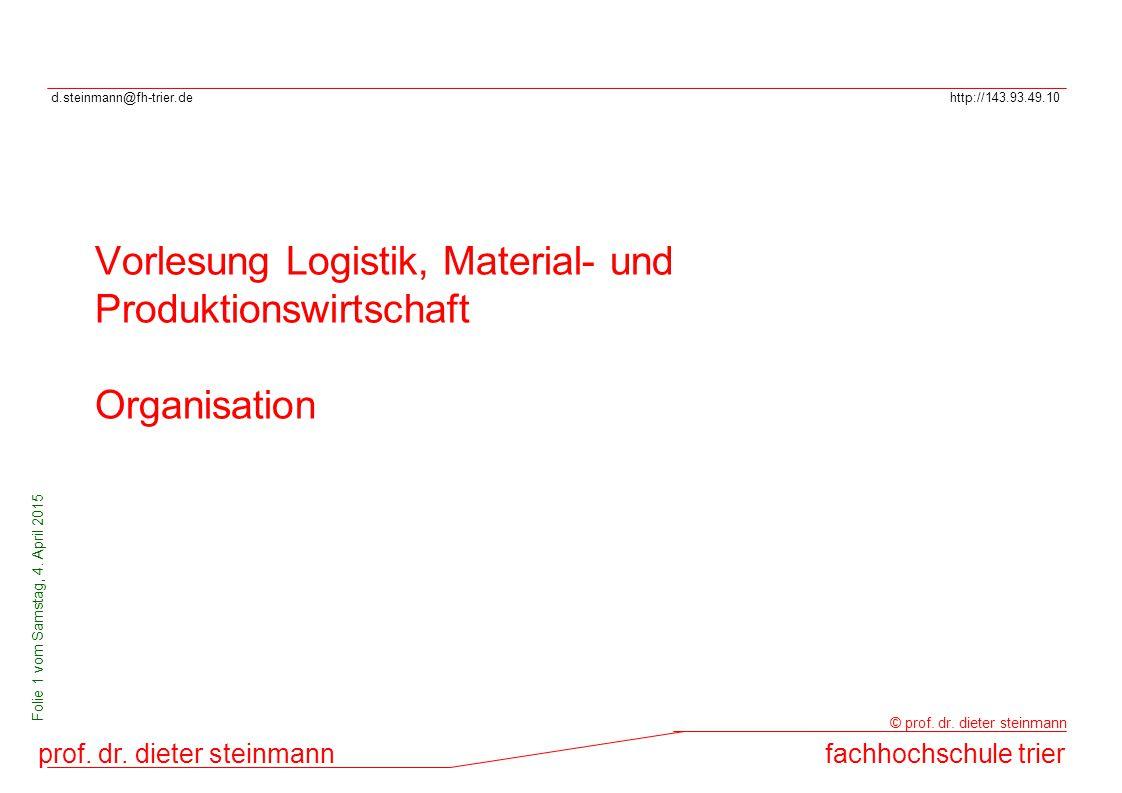 d.steinmann@fh-trier.dehttp://143.93.49.10 prof. dr. dieter steinmannfachhochschule trier © prof. dr. dieter steinmann Folie 1 vom Samstag, 4. April 2