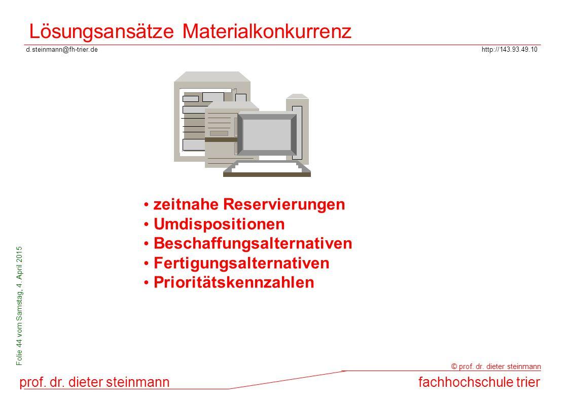 d.steinmann@fh-trier.dehttp://143.93.49.10 prof. dr. dieter steinmannfachhochschule trier © prof. dr. dieter steinmann Folie 44 vom Samstag, 4. April