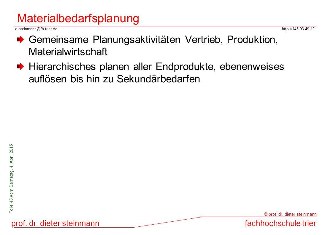 d.steinmann@fh-trier.dehttp://143.93.49.10 prof. dr. dieter steinmannfachhochschule trier © prof. dr. dieter steinmann Folie 45 vom Samstag, 4. April