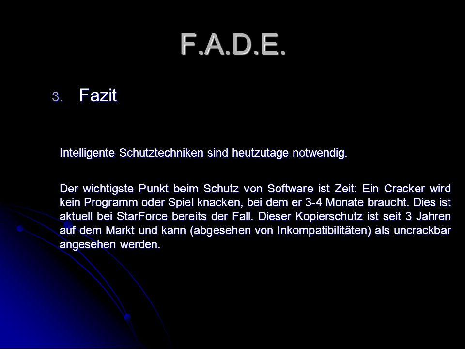 F.A.D.E. 3. Fazit Intelligente Schutztechniken sind heutzutage notwendig.