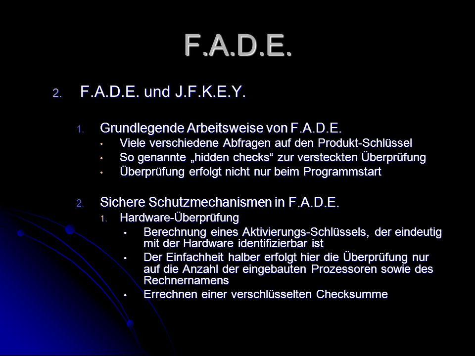F.A.D.E. 2. F.A.D.E. und J.F.K.E.Y. 1. Grundlegende Arbeitsweise von F.A.D.E.