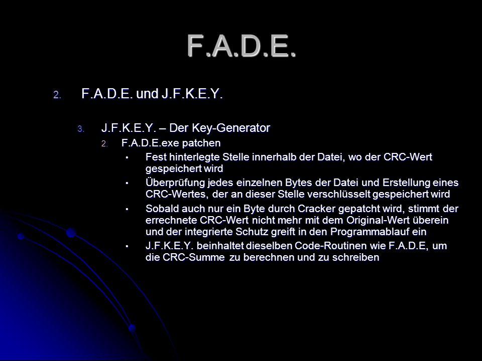 F.A.D.E. 2. F.A.D.E. und J.F.K.E.Y. 3. J.F.K.E.Y.