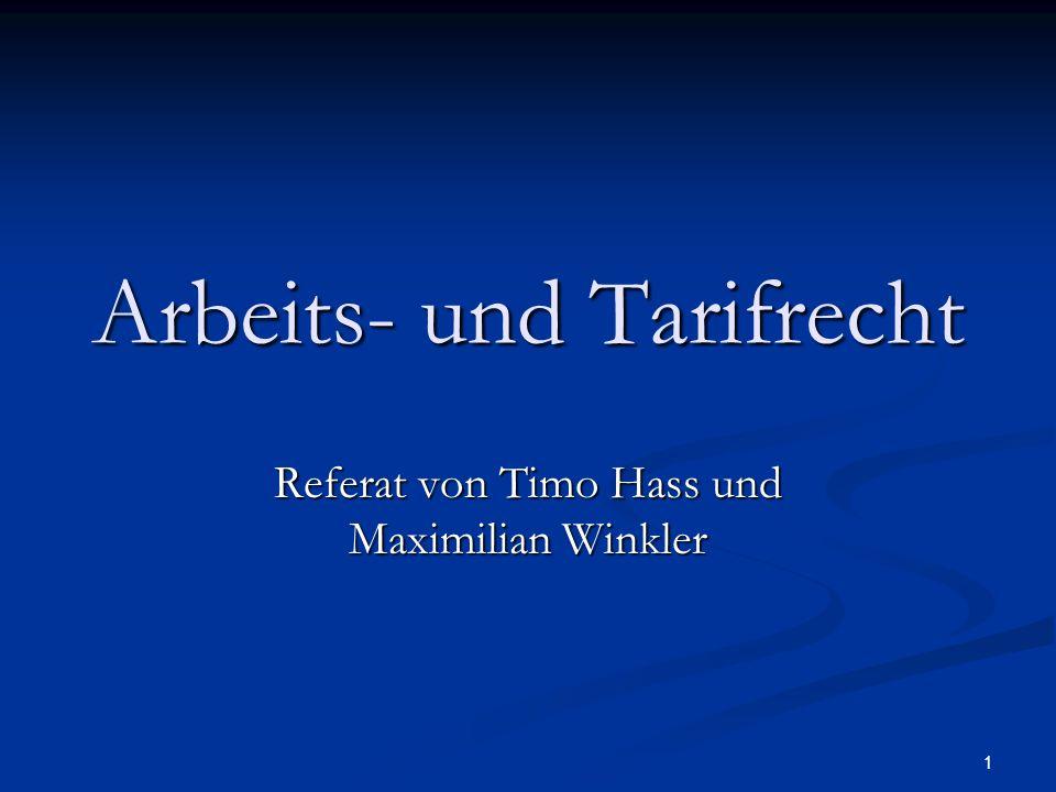 1 Arbeits- und Tarifrecht Referat von Timo Hass und Maximilian Winkler