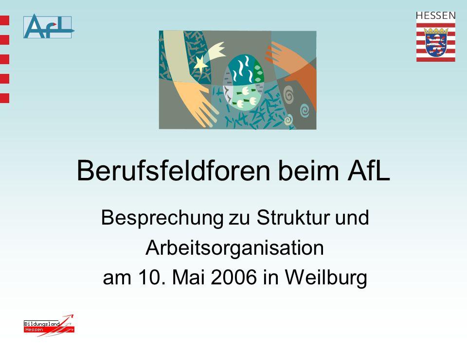Berufsfeldforen beim AfL Besprechung zu Struktur und Arbeitsorganisation am 10.