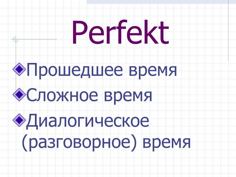 Perfekt haben\sein … Partizip II