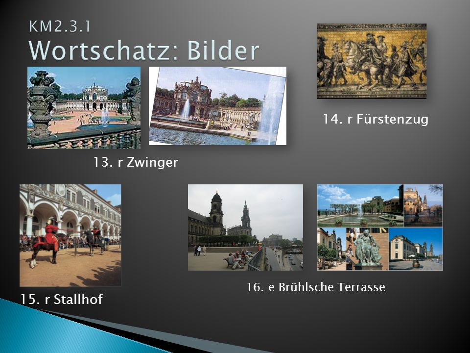13. r Zwinger 14. r Fürstenzug 15. r Stallhof 16. e Brühlsche Terrasse