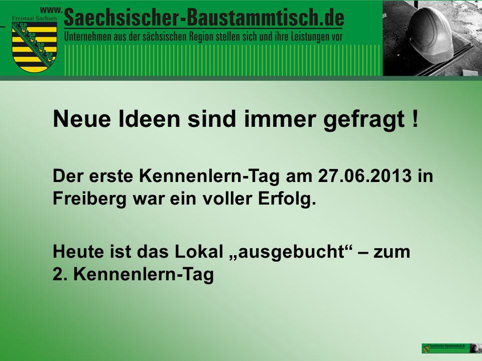 """Neue Ideen sind immer gefragt ! Der erste Kennenlern-Tag am 27.06.2013 in Freiberg war ein voller Erfolg. Heute ist das Lokal """"ausgebucht"""" – zum 2. Ke"""