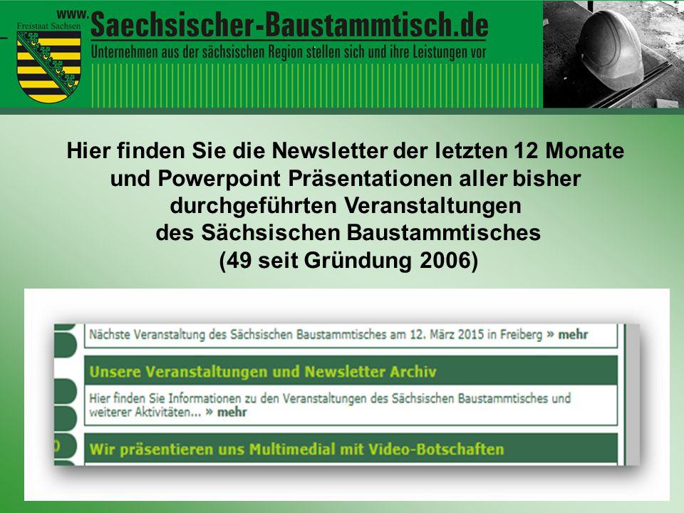 Hier finden Sie die Newsletter der letzten 12 Monate und Powerpoint Präsentationen aller bisher durchgeführten Veranstaltungen des Sächsischen Baustam