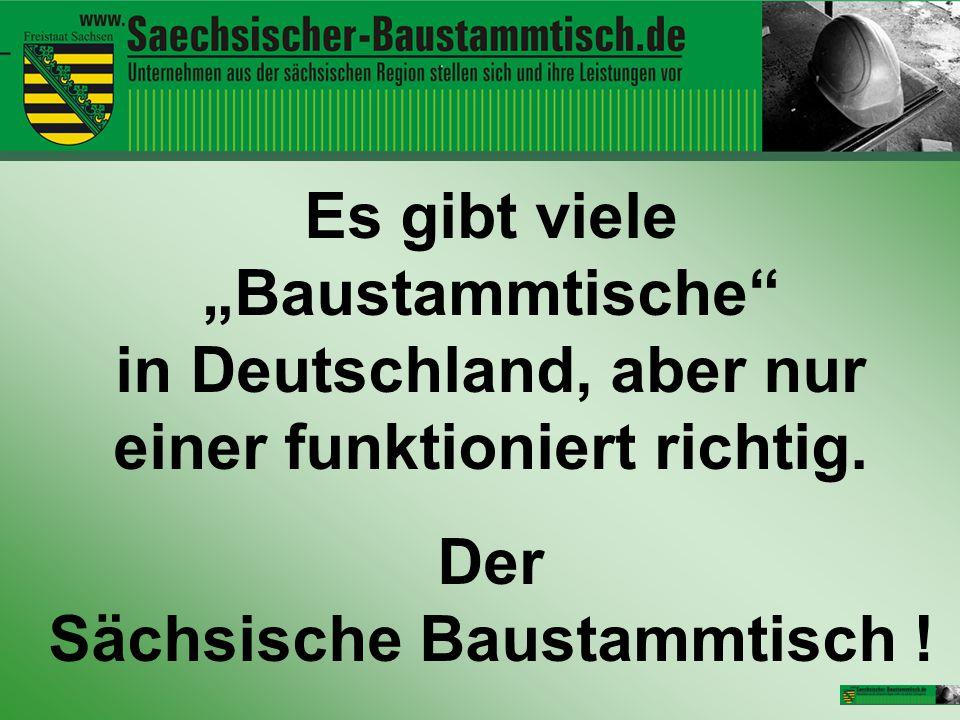 """Es gibt viele """"Baustammtische"""" in Deutschland, aber nur einer funktioniert richtig. Der Sächsische Baustammtisch !"""