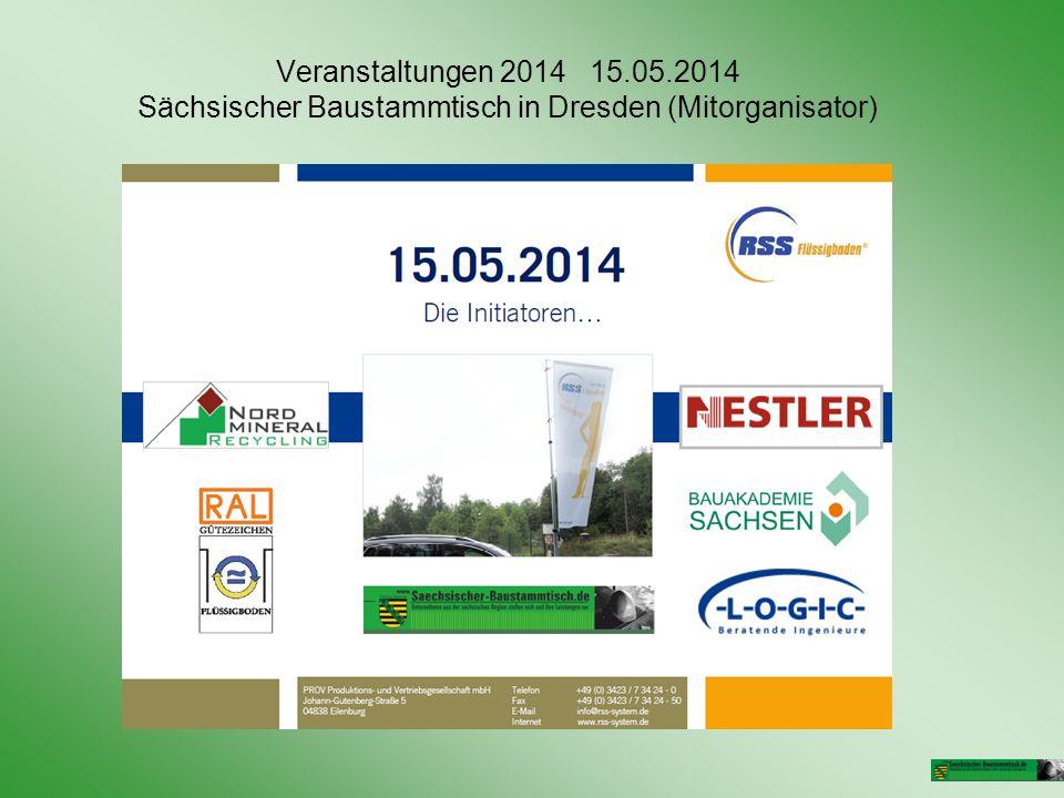 Veranstaltungen 2014 15.05.2014 Sächsischer Baustammtisch in Dresden (Mitorganisator)