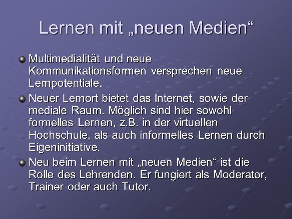 """Lernen mit """"neuen Medien Multimedialität und neue Kommunikationsformen versprechen neue Lernpotentiale."""