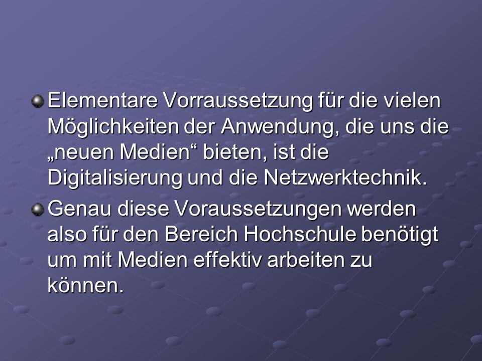 """Elementare Vorraussetzung für die vielen Möglichkeiten der Anwendung, die uns die """"neuen Medien bieten, ist die Digitalisierung und die Netzwerktechnik."""