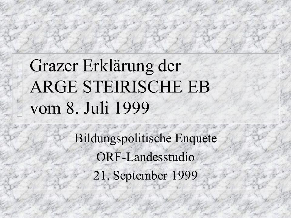 Grazer Erklärung der ARGE STEIRISCHE EB vom 8.