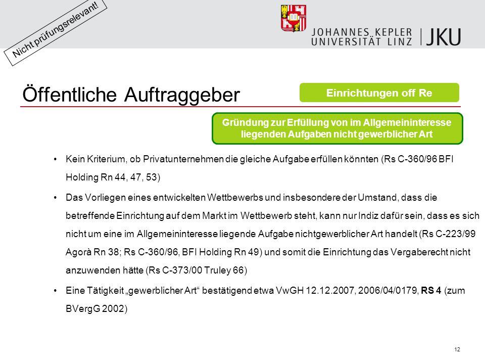 13 Öffentliche Auftraggeber Weitere Indizien (Rs 18/01, Korhonen Rn 56 u 59; EBRV 1171 BlgNR 22.