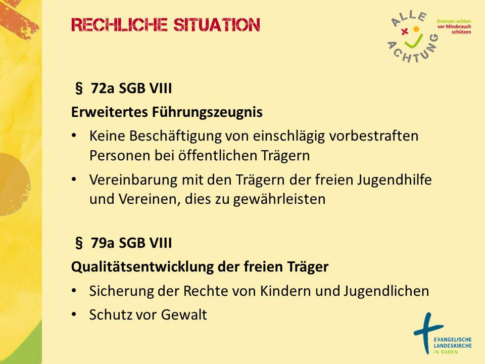 Rechliche Situation § 72a SGB VIII Erweitertes Führungszeugnis Keine Beschäftigung von einschlägig vorbestraften Personen bei öffentlichen Trägern Ver