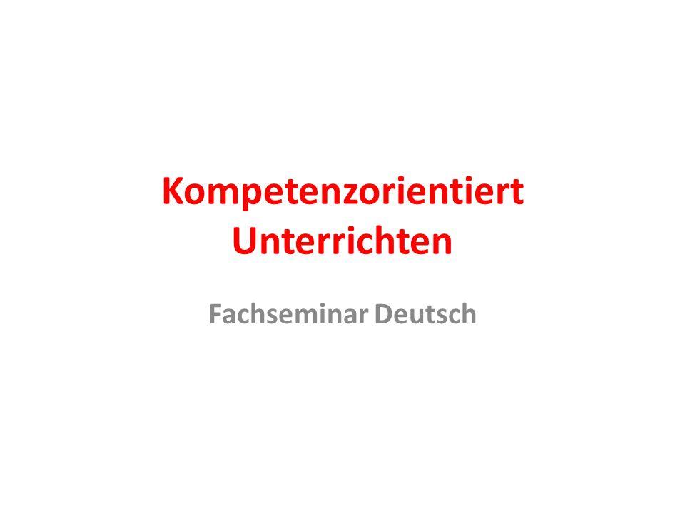 Kompetenzorientiert Unterrichten Fachseminar Deutsch