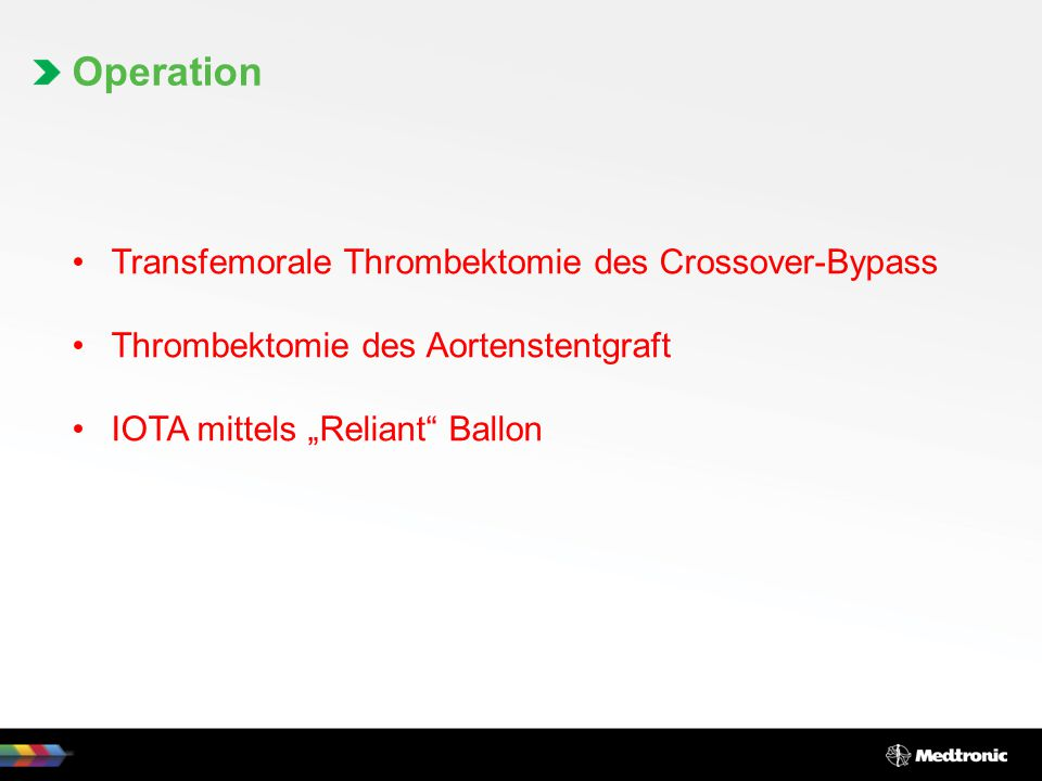 "Operation Transfemorale Thrombektomie des Crossover-Bypass Thrombektomie des Aortenstentgraft IOTA mittels ""Reliant"" Ballon"