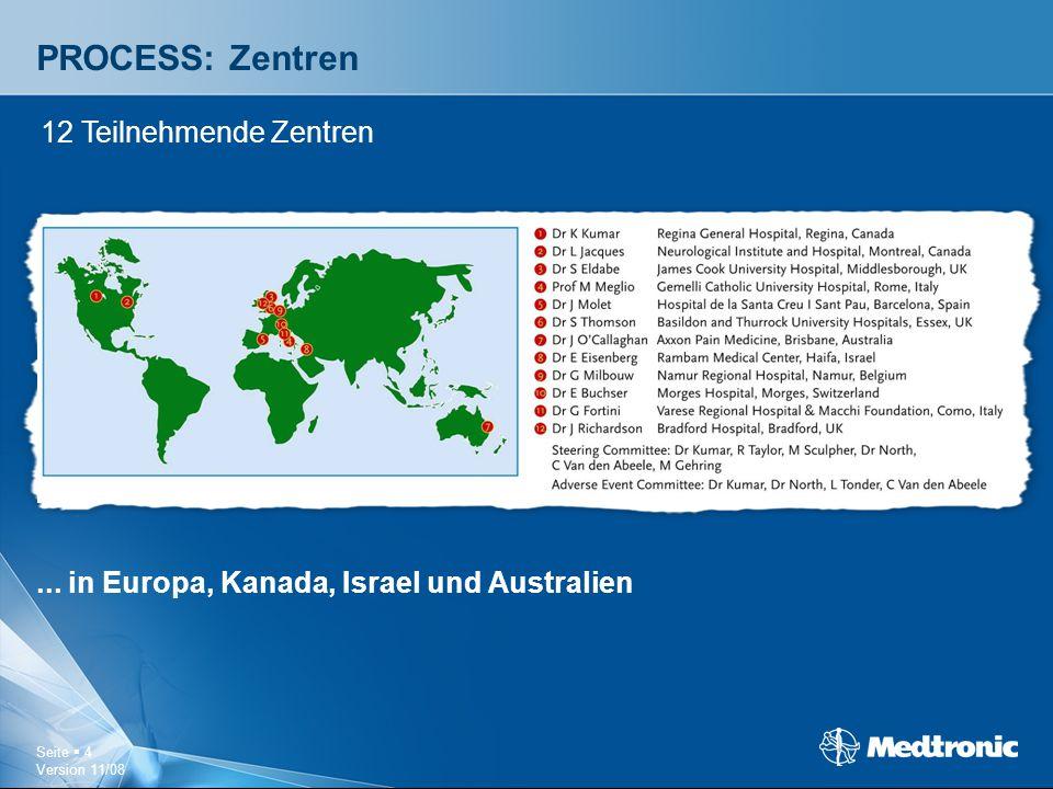 Seite  4 Version 11/08 PROCESS: Zentren... in Europa, Kanada, Israel und Australien 12 Teilnehmende Zentren