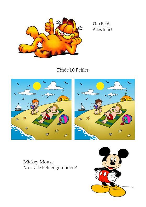 Mickey Mouse Na....alle Fehler gefunden? Finde 10 Fehler Garfield Alles klar!