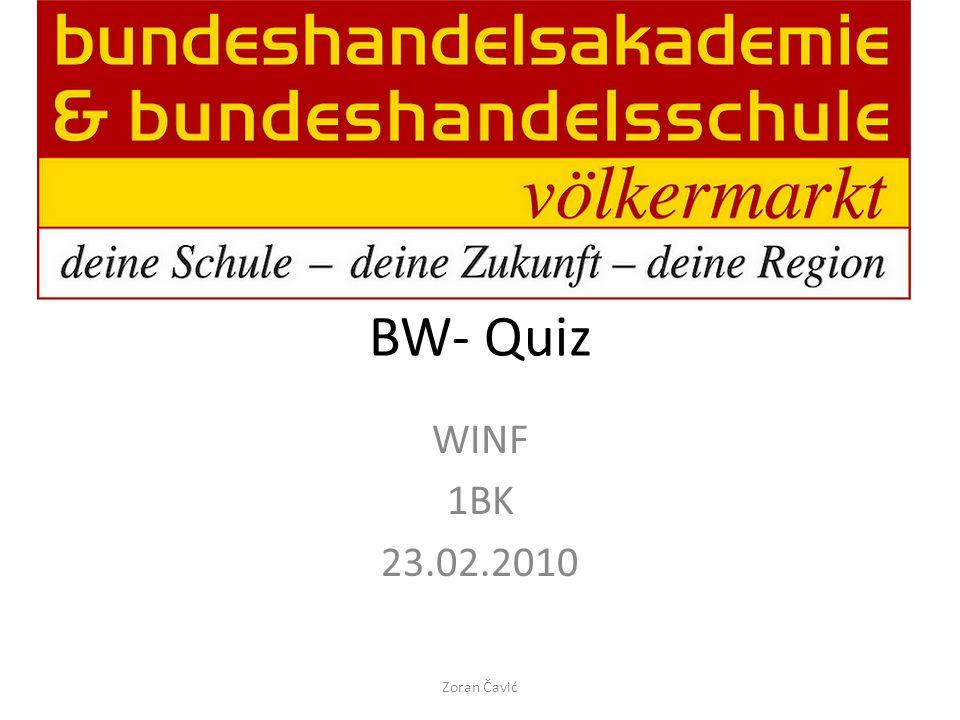 BW- Quiz WINF 1BK 23.02.2010 Zoran Čavić