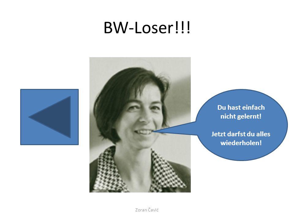 BW-Loser!!! Du hast einfach nicht gelernt! Jetzt darfst du alles wiederholen! Zoran Čavić