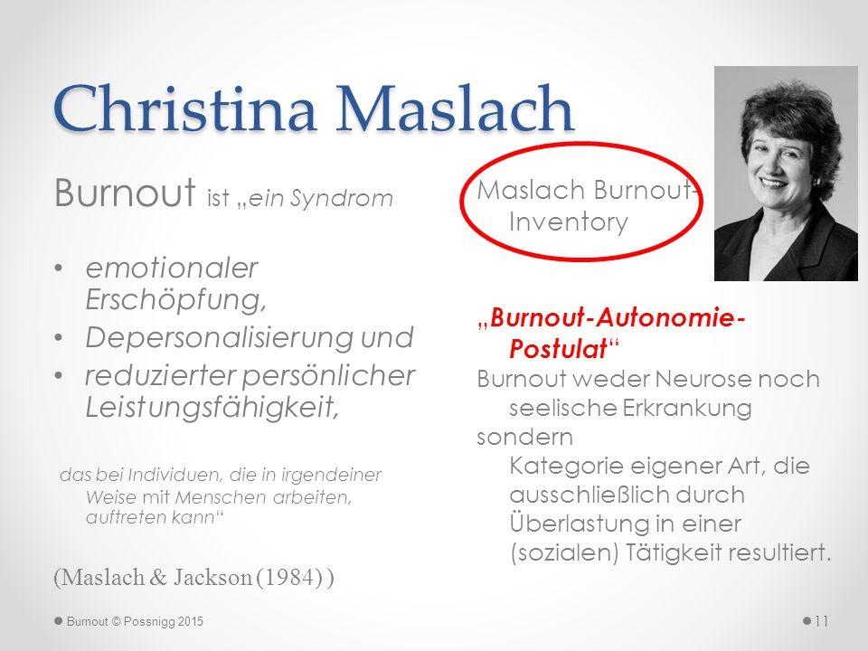 """Christina Maslach Burnout ist """"ein Syndrom emotionaler Erschöpfung, Depersonalisierung und reduzierter persönlicher Leistungsfähigkeit, das bei Indivi"""