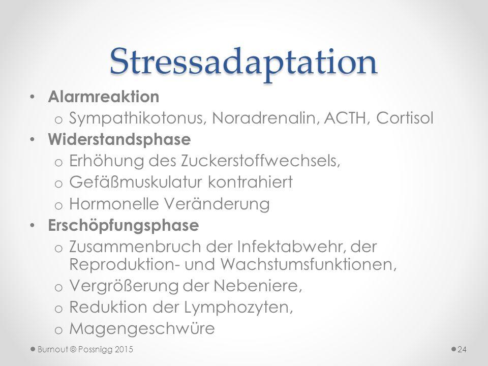 Stressadaptation Alarmreaktion o Sympathikotonus, Noradrenalin, ACTH, Cortisol Widerstandsphase o Erhöhung des Zuckerstoffwechsels, o Gefäßmuskulatur