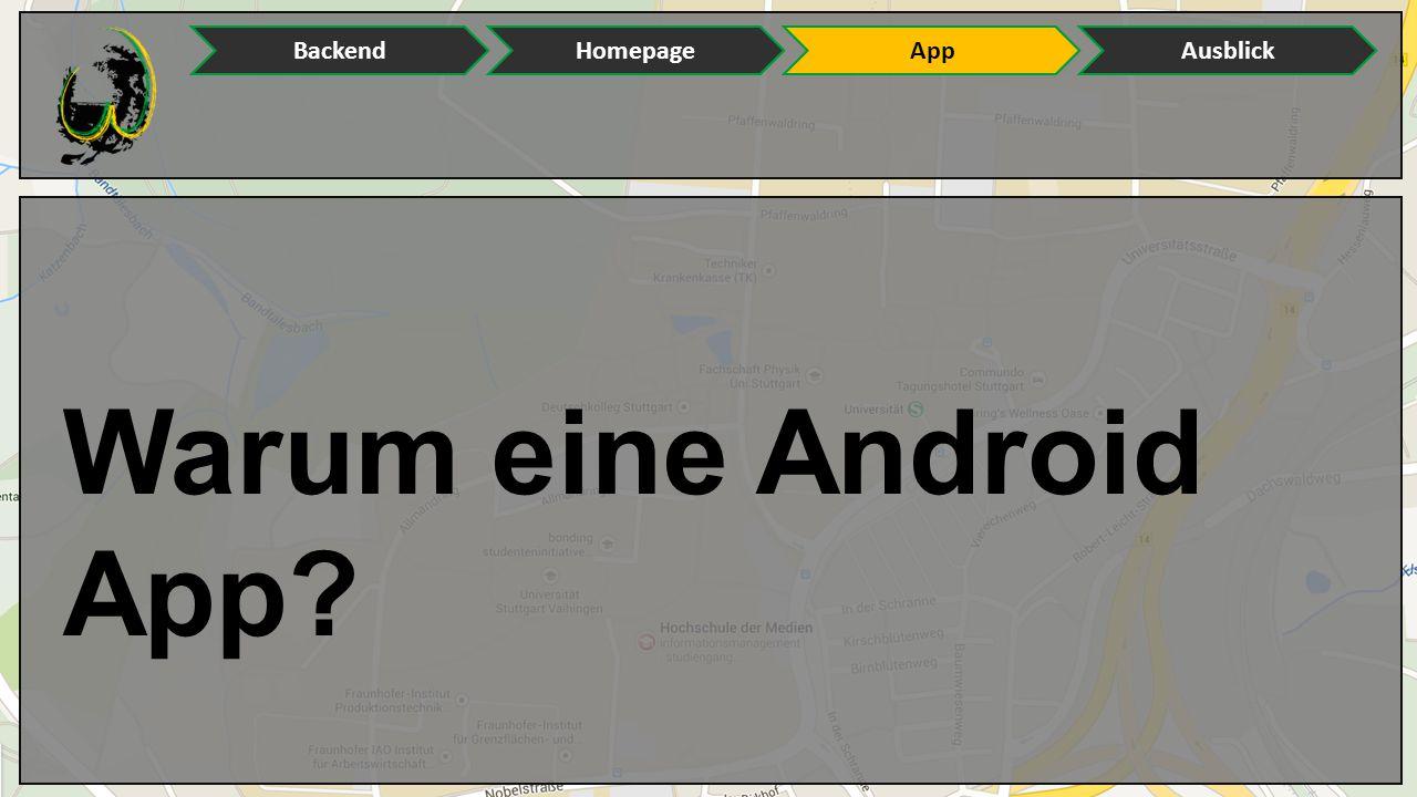 EinleitungMitte 1Mitte 2Ende Warum eine Android App? BackendHomepageAppAusblick
