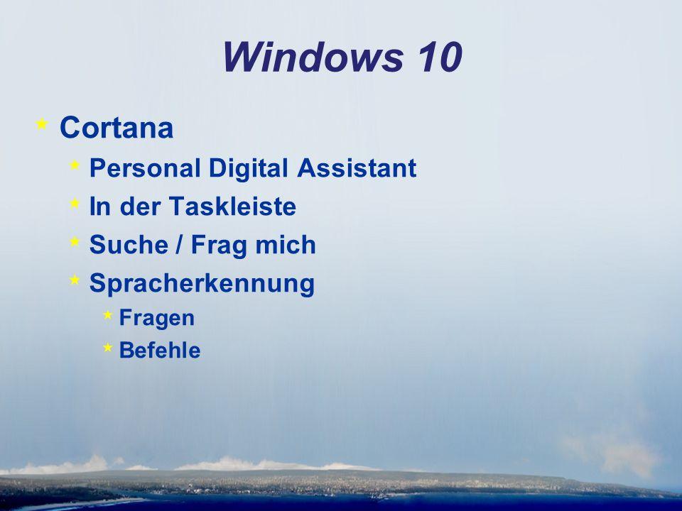 Windows 10 * Cortana * Personal Digital Assistant * In der Taskleiste * Suche / Frag mich * Spracherkennung * Fragen * Befehle